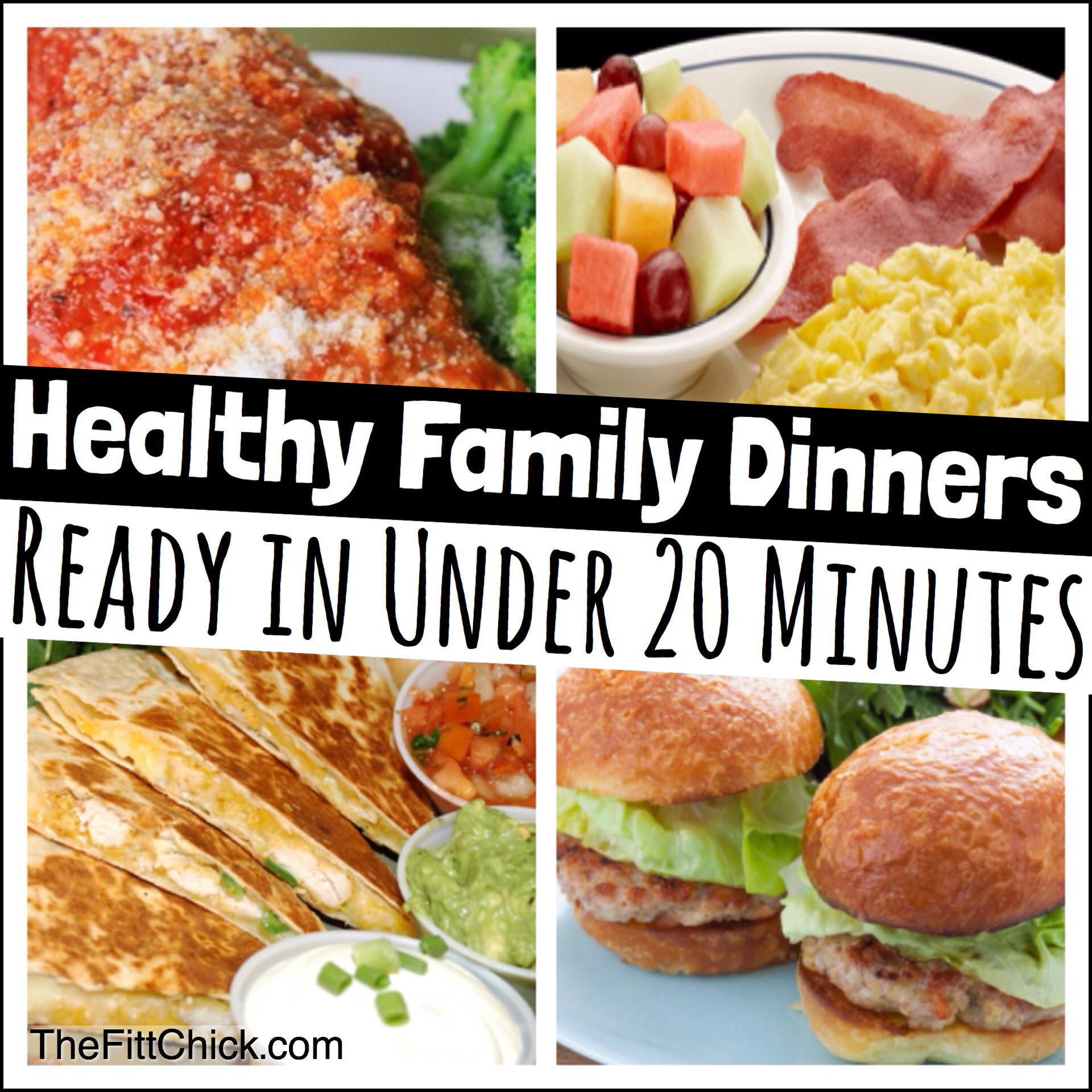 Healthy Family Dinners  Healthy Family dinners in under 20 minutes