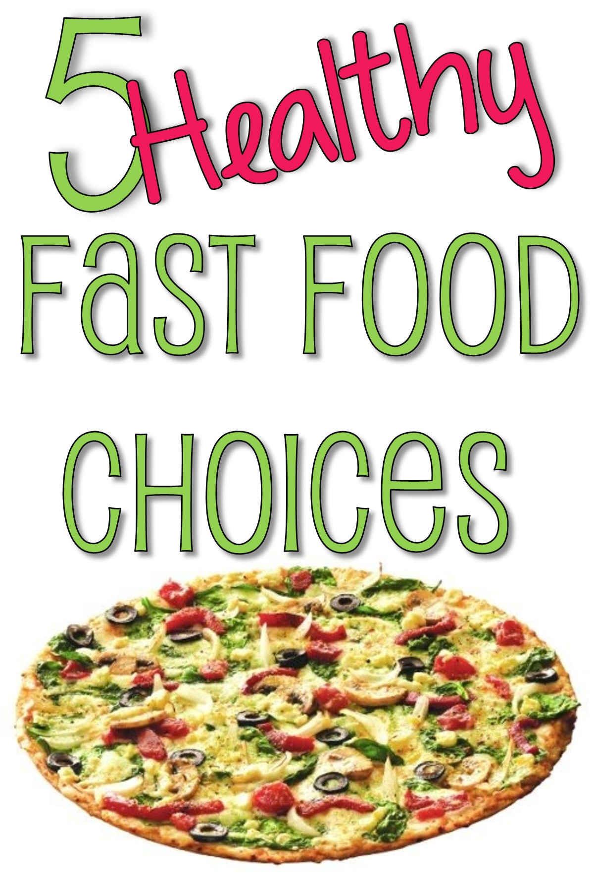 Healthy Fast Food Snacks  5 Excellent Healthy Fast Foods