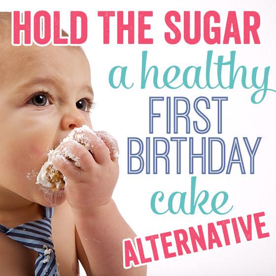 Healthy First Birthday Cake Alternatives  Hold The Sugar A Healthy First Birthday Cake Alternative