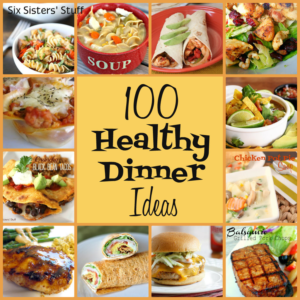 Healthy Food Ideas For Dinner  100 Healthy Dinner Recipes Six Sisters Stuff