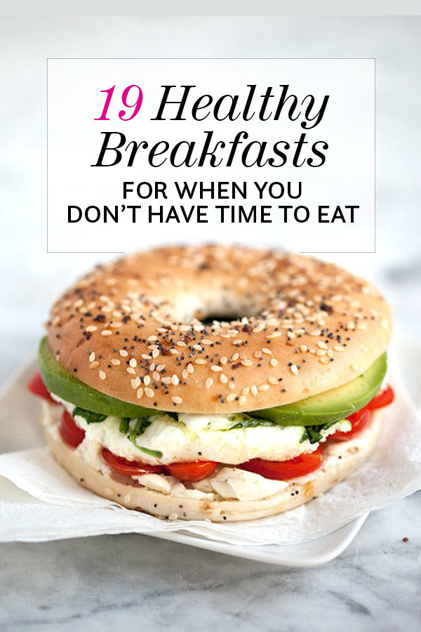 Healthy Foods To Eat For Breakfast  19 Healthy Breakfasts When You Don t Have Time to Eat