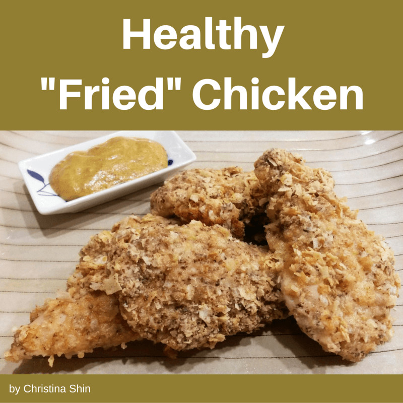 "Healthy Fried Chicken Recipe  Healthy ""Fried"" Chicken"