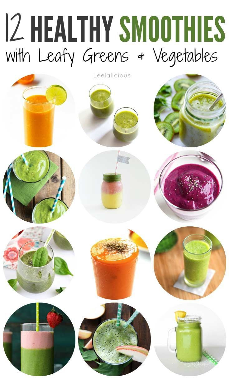 Healthy Fruit And Vegetable Smoothie Recipes  12 Healthy Smoothie Recipes with Leafy Greens or