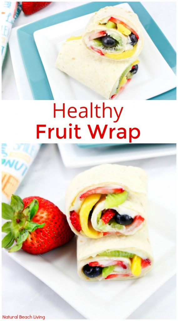 Healthy Fruit Snacks For Adults  Healthy Fruit Wrap Recipe Perfect Summer Snack or Lunch