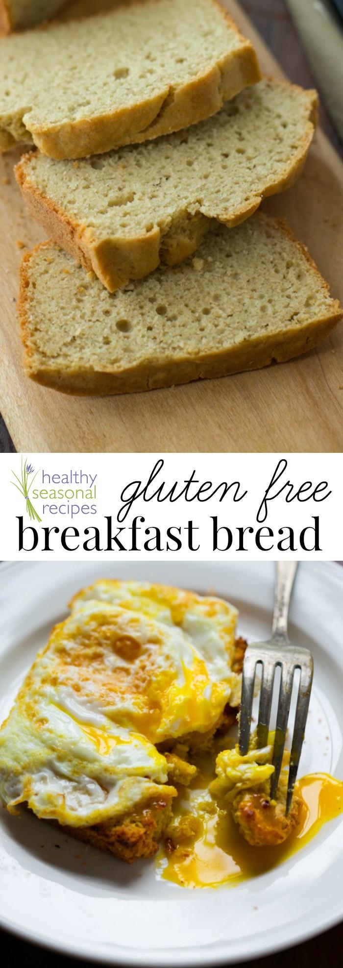 Healthy Gluten Free Bread Recipe  gluten free breakfast bread Healthy Seasonal Recipes