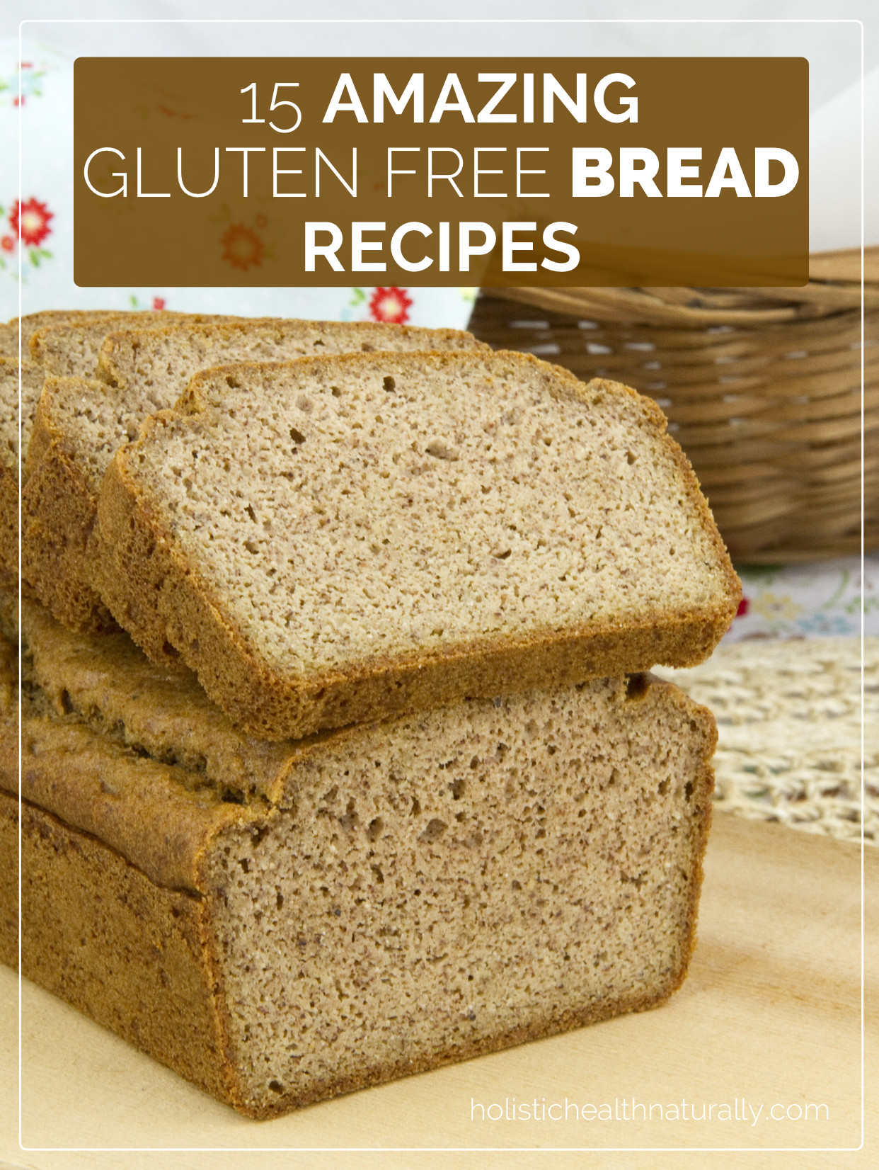 Healthy Gluten Free Bread  Holistic Health Holistic Health Recipes