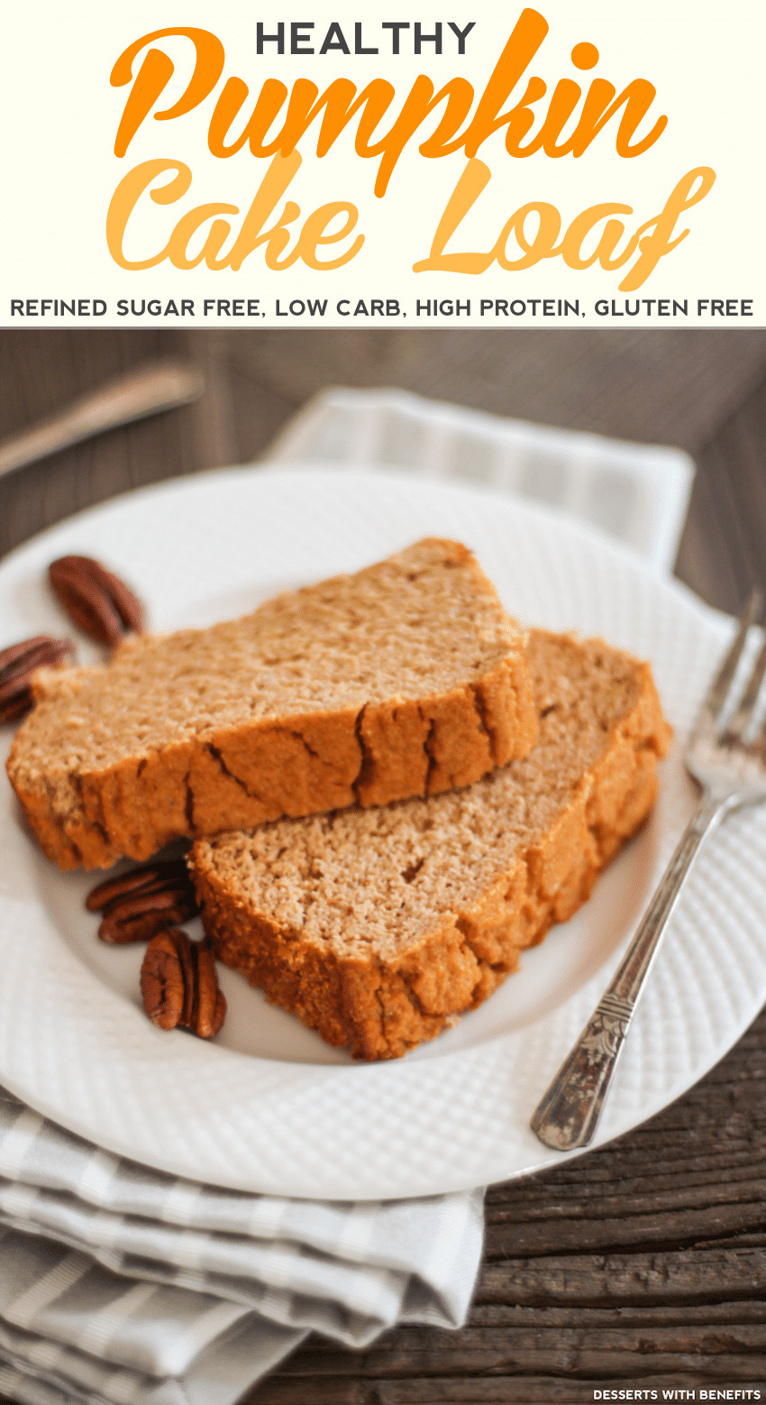 Healthy Gluten Free Desserts  Desserts With Benefits Healthy Pumpkin Cake Loaf recipe