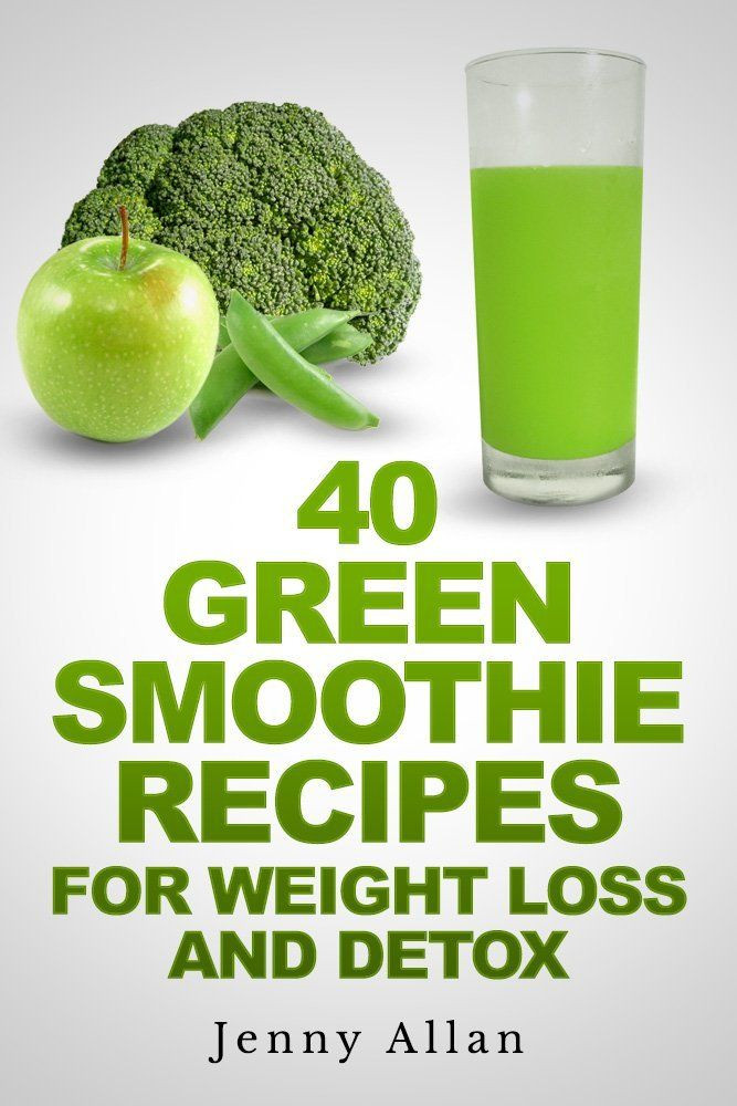 Healthy Green Smoothie Recipes For Weight Loss  Green Smoothie Recipes For Weight Loss and Detox Book by