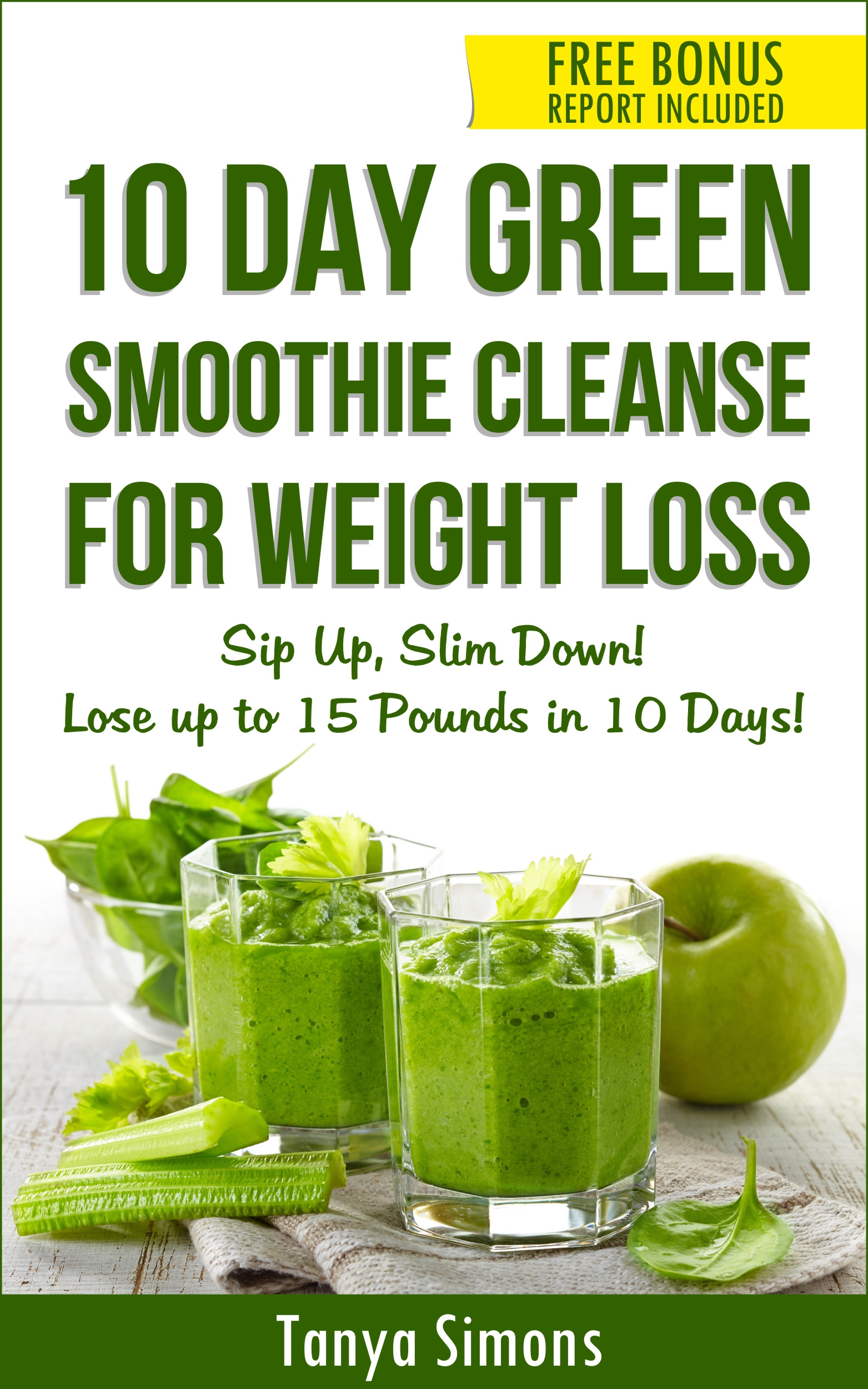 Healthy Green Smoothie Recipes For Weight Loss  10 Day Green Smoothie Cleanse Lose 15lbs with 10 Day