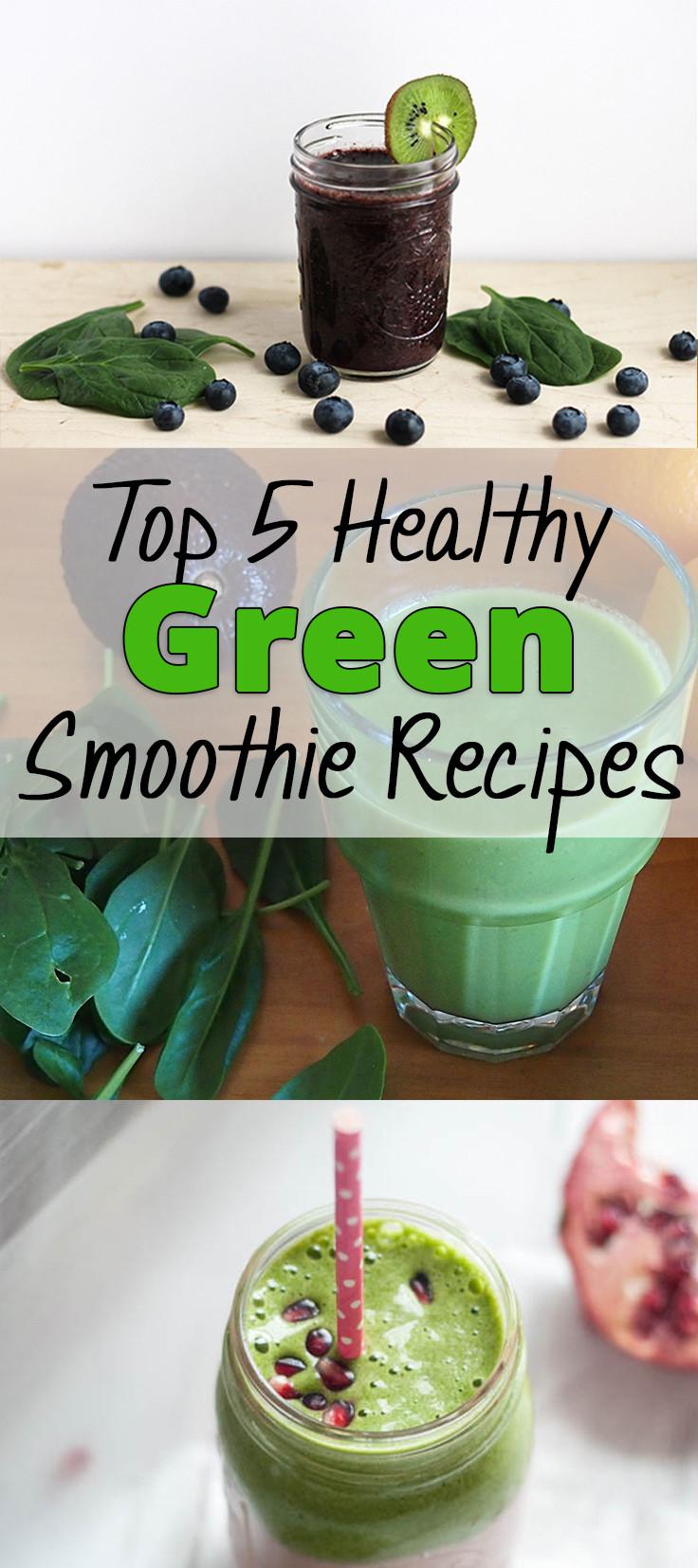 Healthy Green Smoothie Recipes  Top 5 Healthy Green Smoothie Recipes