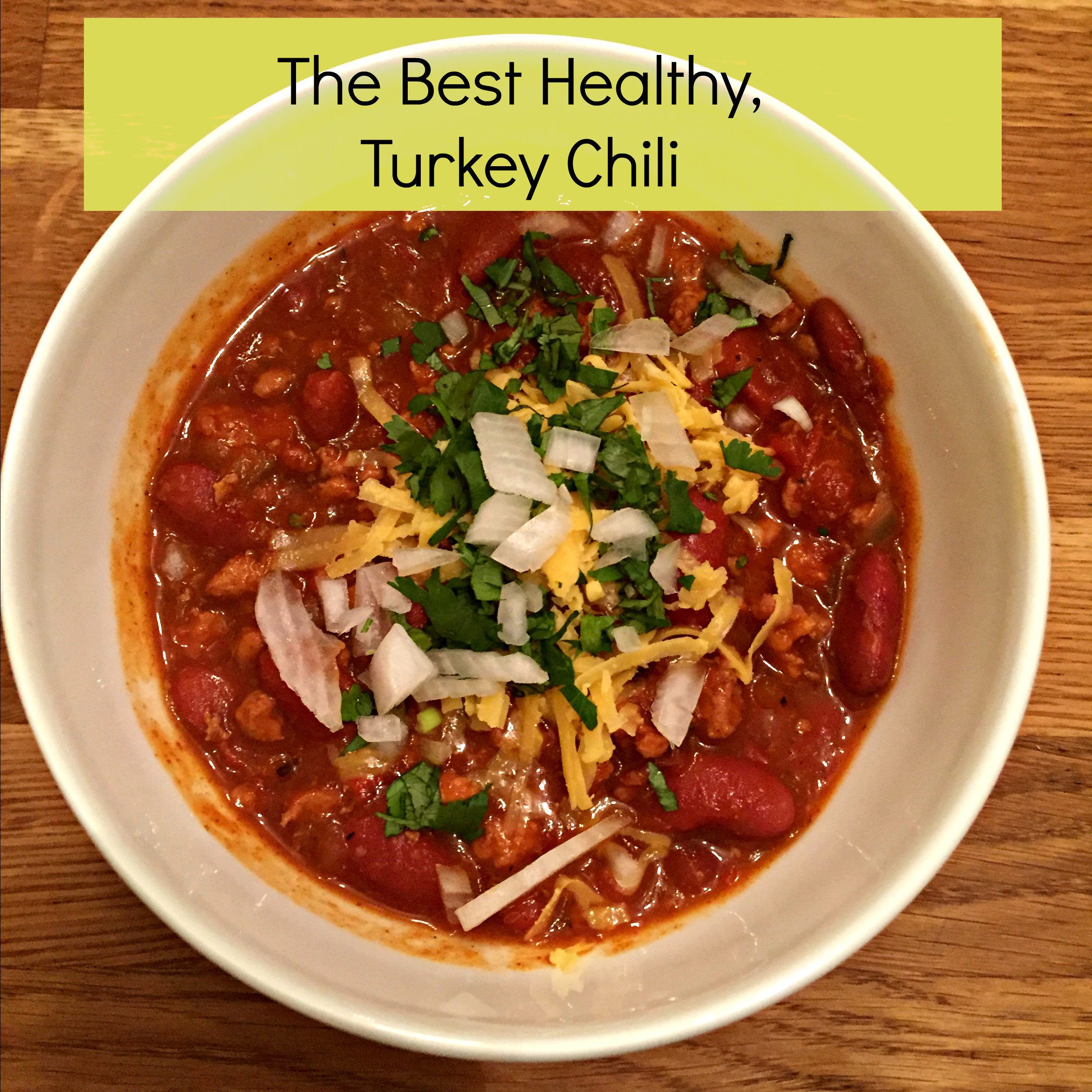 Healthy Ground Turkey Chili  The Best Healthy Turkey Chili Recipe My Healthy Happier