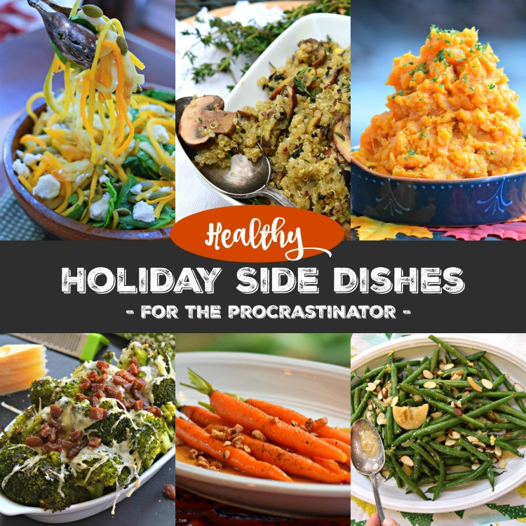 Healthy Holiday Side Dishes  Healthy Holiday Side Dishes for Procrastinators