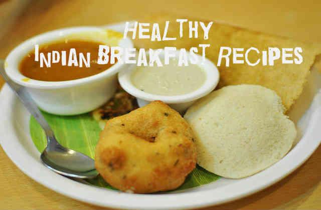 Healthy Indian Breakfast  Healthy Indian Breakfast Recipes