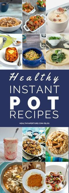 Healthy Instant Pot Dinner Recipes  These Healthy Instant Pot Recipes are quick and easy and