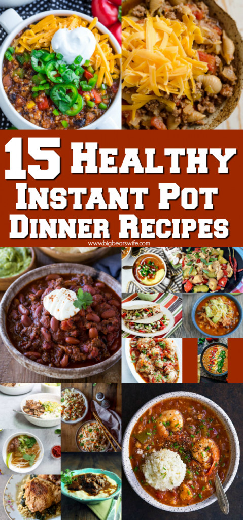 Healthy Instant Pot Dinner Recipes  15 Healthy Instant Pot Dinner Recipes Big Bear s Wife