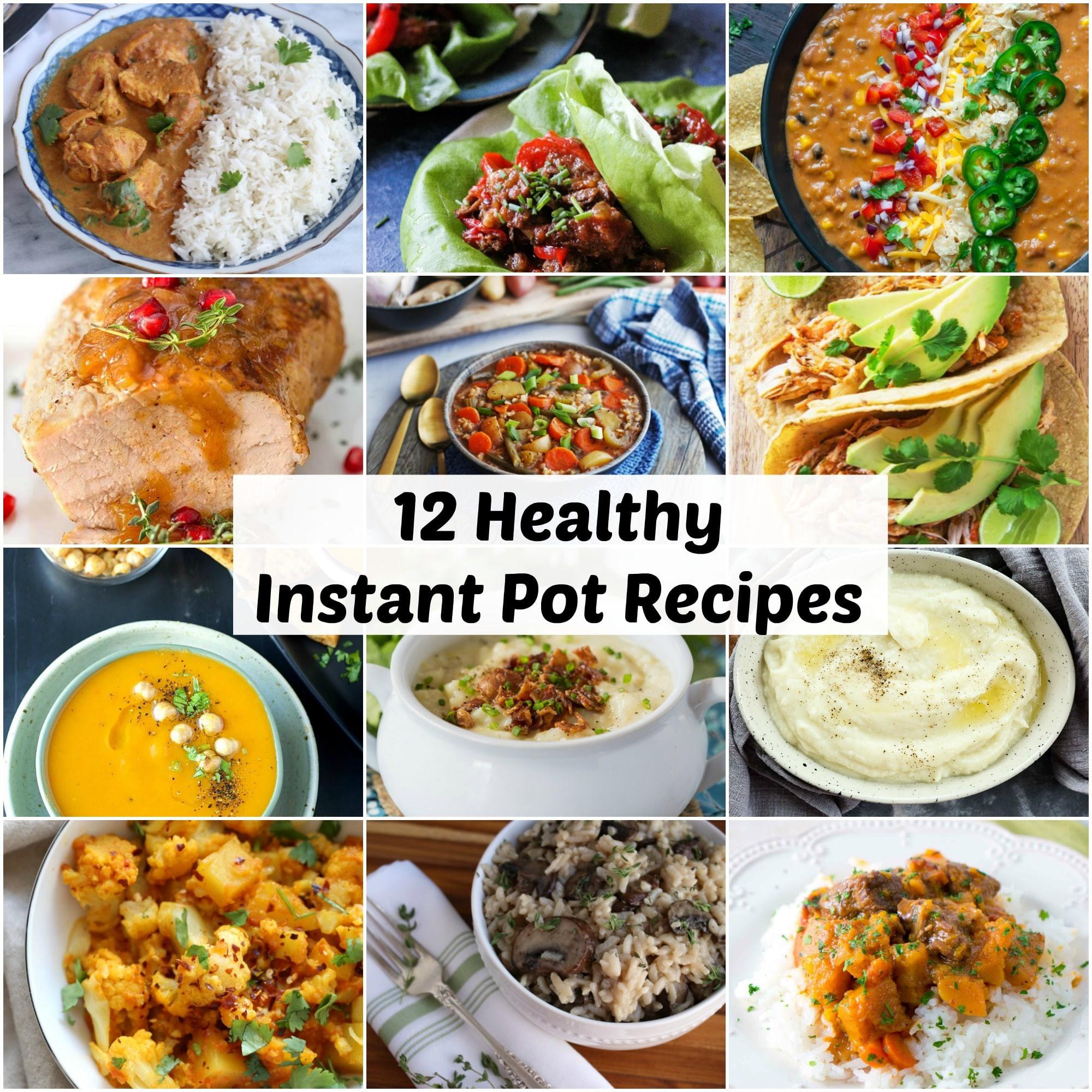 Healthy Instant Pot Recipes  12 Healthy Instant Pot Recipes