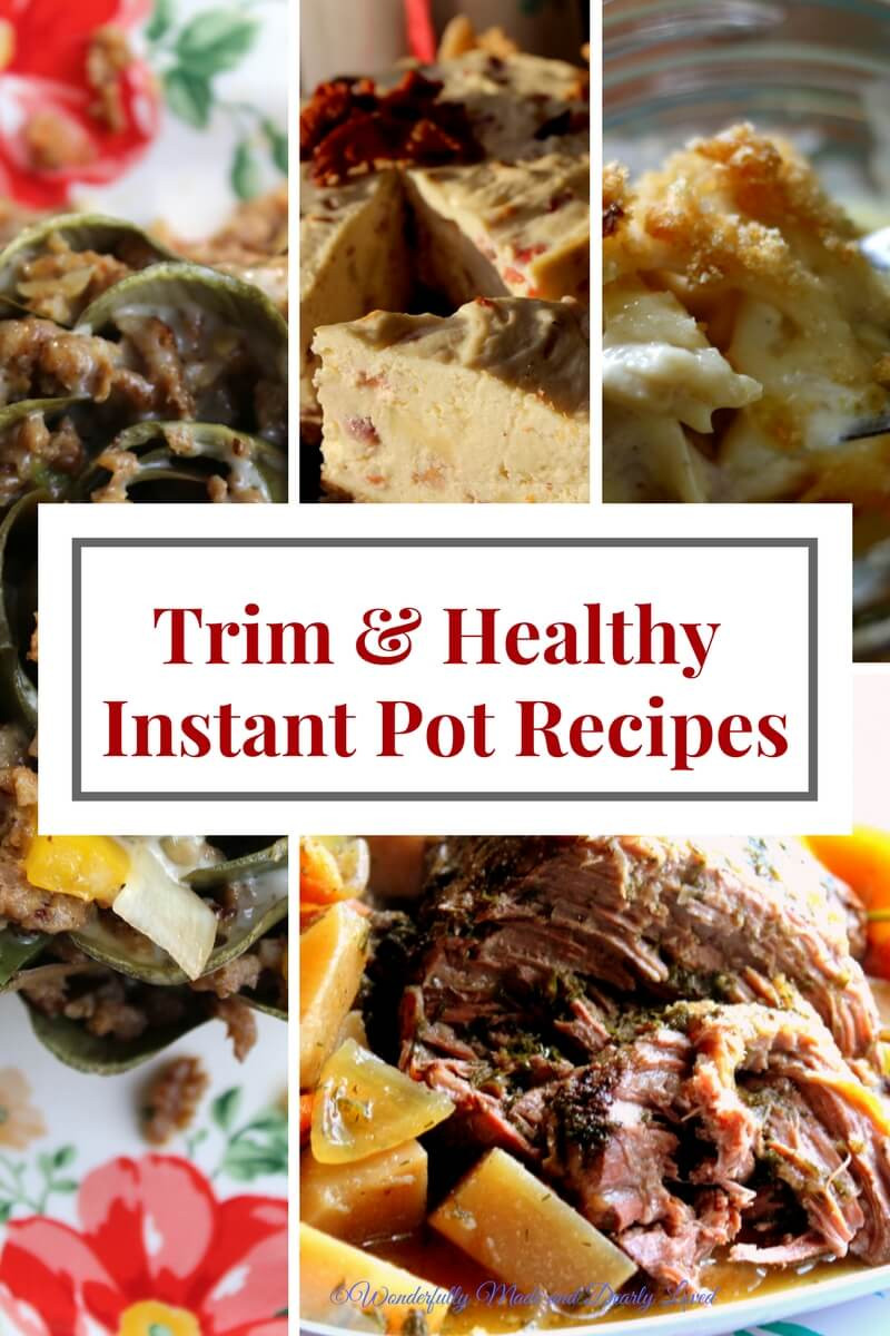 Healthy Instant Pot Recipes  Trim & Healthy Instant Pot Recipes Wonderfully Made and