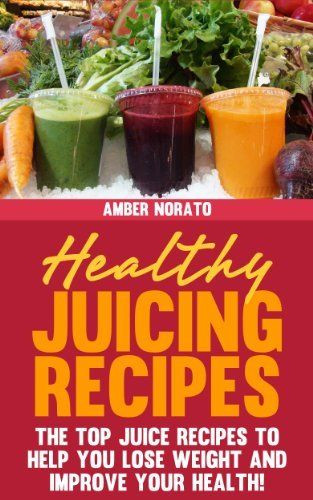 Healthy Juice Recipes For Weight Loss  32 best Juice Recipes for Kids images on Pinterest
