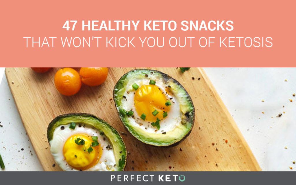 Healthy Keto Snacks  47 Healthy Keto Snacks That Won't Kick You Out of Ketosis