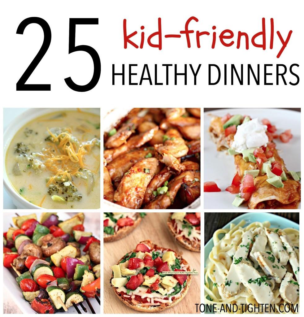 Healthy Kid Dinners  25 Kid Friendly Healthy Dinners