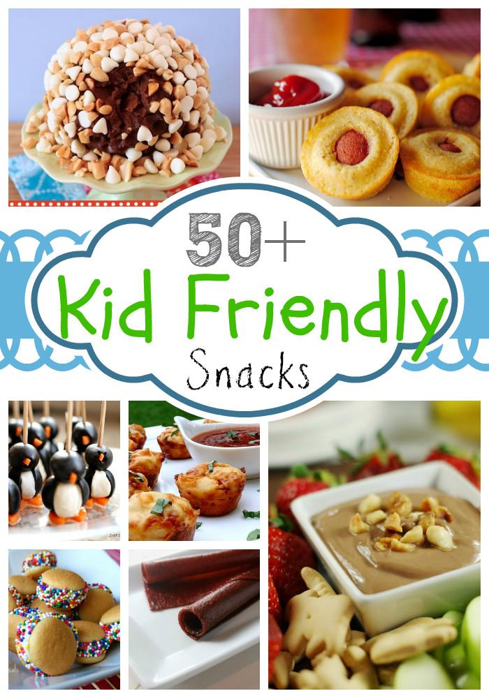 Healthy Kid Friendly Snacks  Kid Friendly Snacks 50 Snacks your Kids Will Love