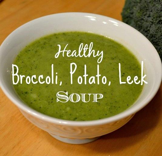 Healthy Leek And Potato Soup  Healthy Potato Leek and Broccoli Soup