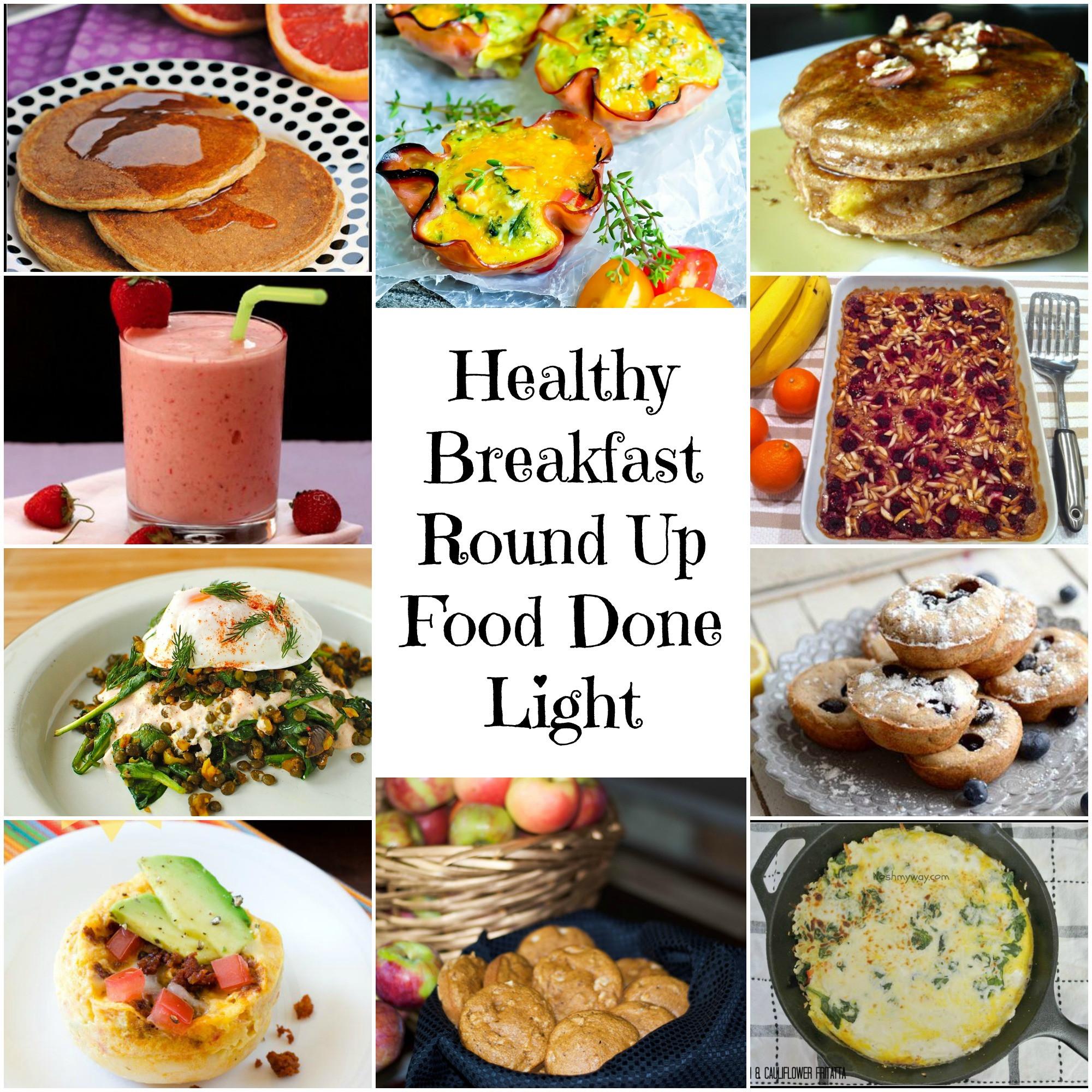 Healthy Light Breakfast  Healthy Breakfast Recipe Round Up Food Done Light