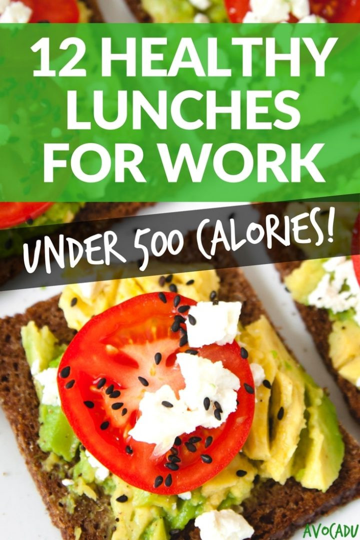 Healthy Low Calorie Lunches To Take To Work  12 Healthy Lunches for Work Under 500 Calories