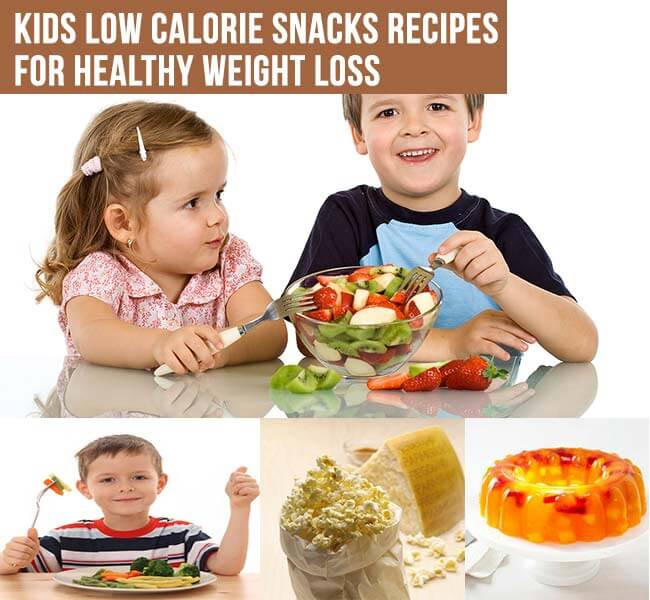 Healthy Low Calorie Snacks For Weight Loss  Kids Low Calorie Snacks Recipes for Healthy Weight Loss