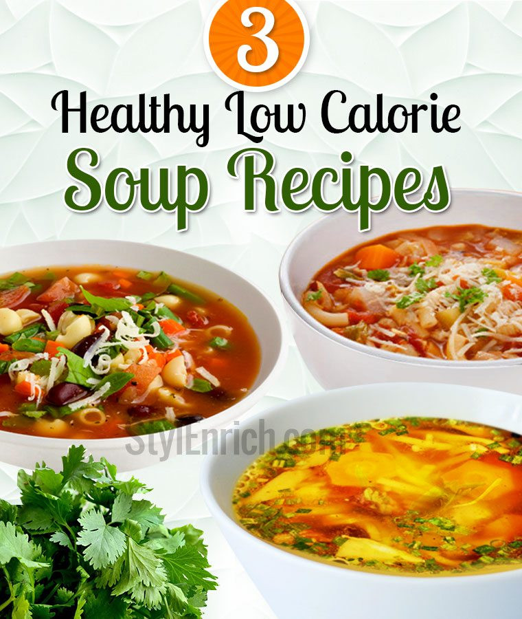 Healthy Low Calorie Soups  Low Calorie Soup Recipes Diet for Healthy weight loss