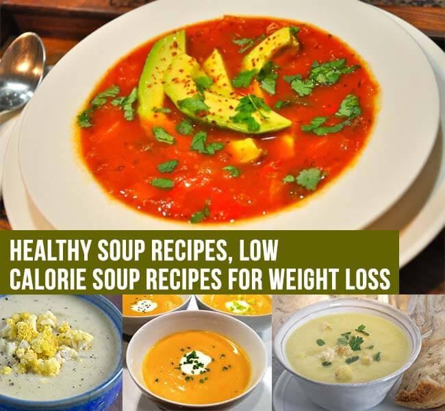 Healthy Low Calorie Soups  Healthy Soup Recipes Low Calorie Soup Recipes for Weight Loss
