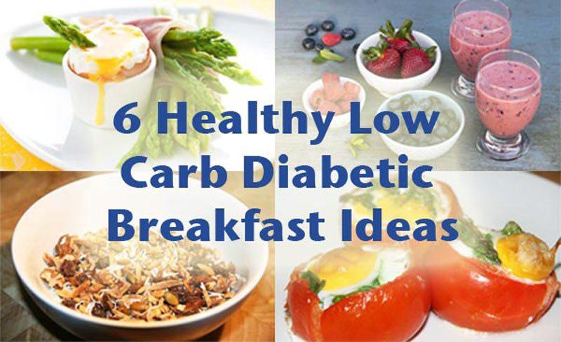 Healthy Low Carb Breakfast  6 Healthy low carb diabetic breakfast ideas