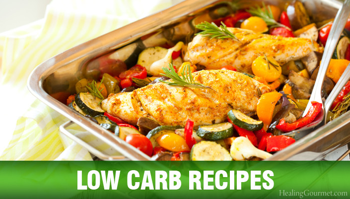 Healthy Low Carb Dinners  Low Carb Recipes Healing Gourmet