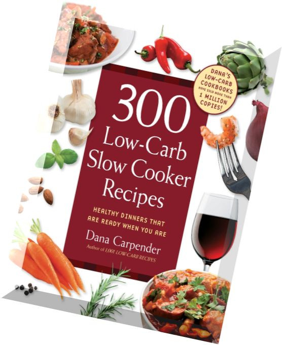 Healthy Low Carb Slow Cooker Recipes the Best Ideas for Download 300 Low Carb Slow Cooker Recipes Healthy Dinners