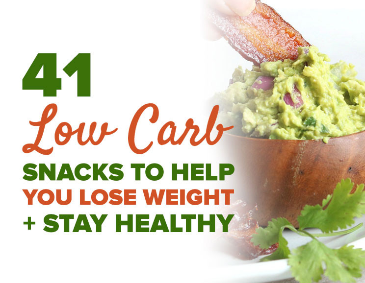 Healthy Low Carb Snacks  41 Delicious Low Carb Snacks To Help You Lose Weight