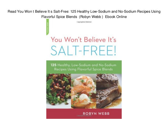 Healthy Low Sodium Recipes  Read You Won t Believe It s Salt Free 125 Healthy Low