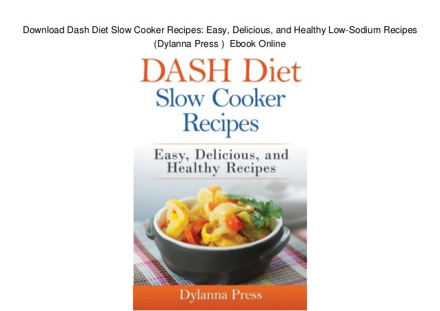 Healthy Low Sodium Recipes  Download Dash Diet Slow Cooker Recipes Easy Delicious