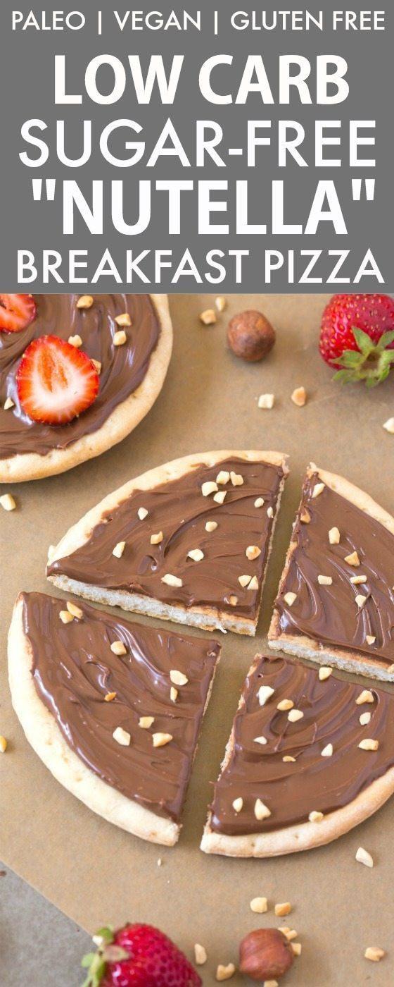 Healthy Low Sugar Breakfast  Low Carb Sugar Free Nutella Breakfast Pizza Paleo Vegan