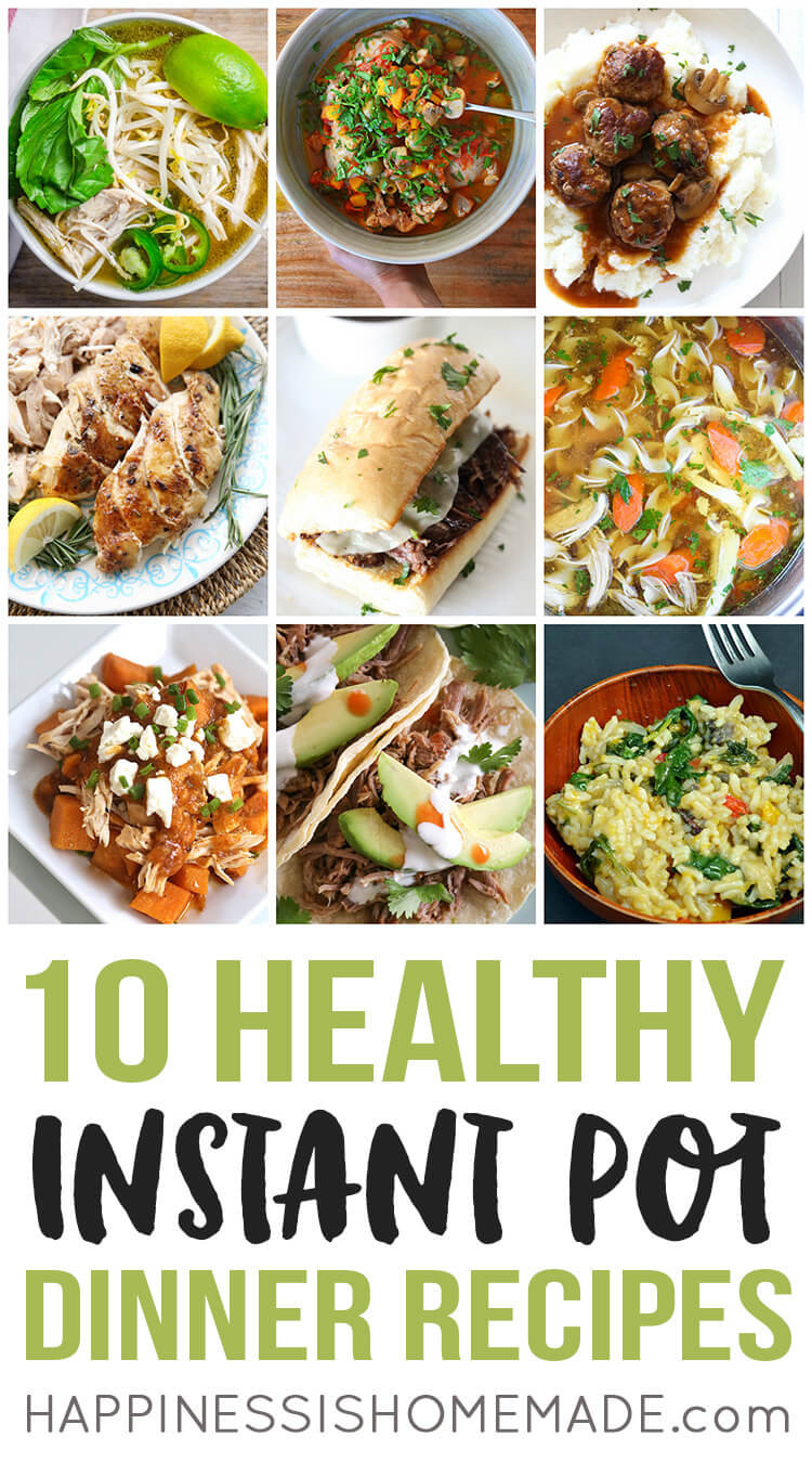 Healthy Lunch And Dinner Ideas  10 Healthy Instant Pot Dinners Happiness is Homemade