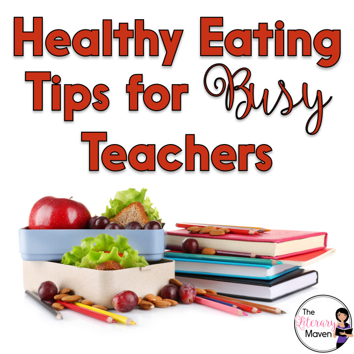 Healthy Lunches For Teachers  Healthy Eating Tips for Busy Teachers The Literary Maven