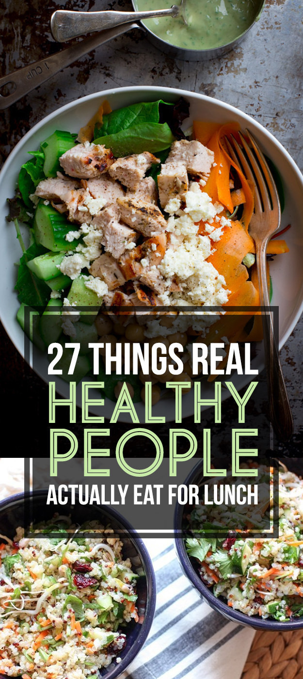 Healthy Lunches To Eat  Here s What Real Healthy People Actually Eat For Lunch