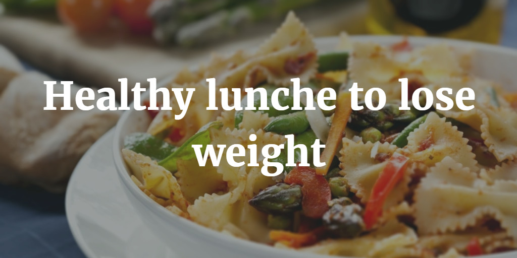 Healthy Lunches To Lose Weight  8 Healthy Lunches to Lose Weight