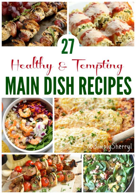 Healthy Main Dishes  27 Healthy & Tempting Main Dish Recipes