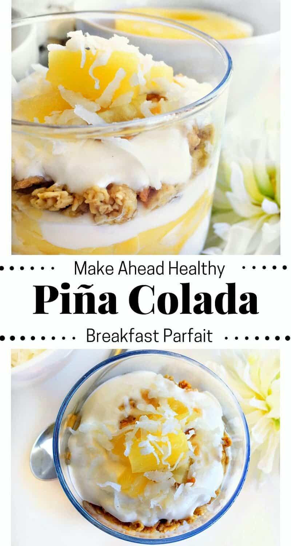 Healthy Make Ahead Breakfast  Make Ahead Healthy Pina Colada Breakfast Parfait pinacolada