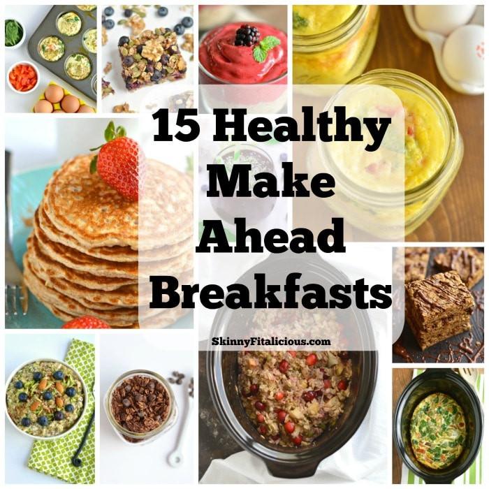 Healthy Make Ahead Breakfast  15 Healthy Make Ahead Breakfasts Skinny Fitalicious