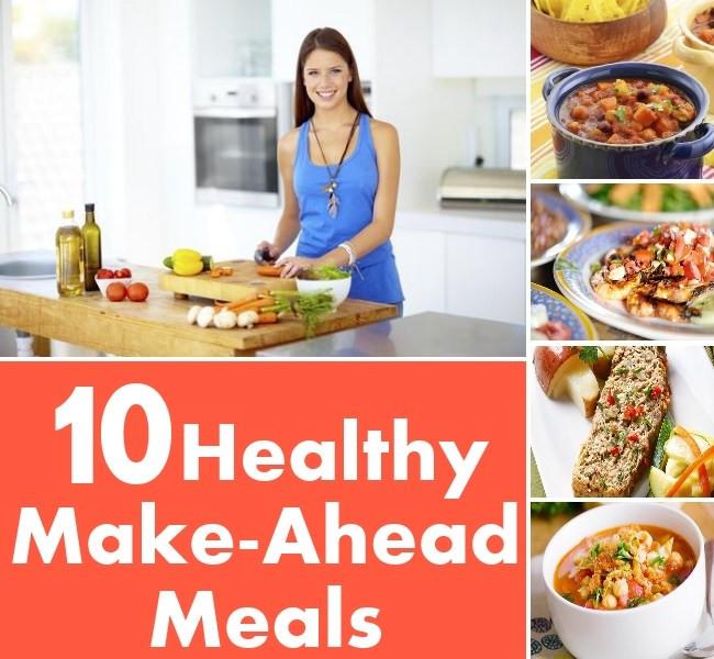 Healthy Make Ahead Dinners  10 Healthy Make Ahead Meals