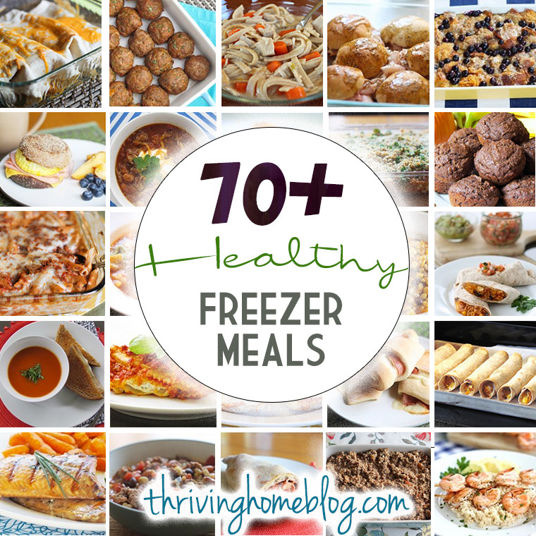 Healthy Make Ahead Dinners  70 Healthy Freezer Meal Recipes