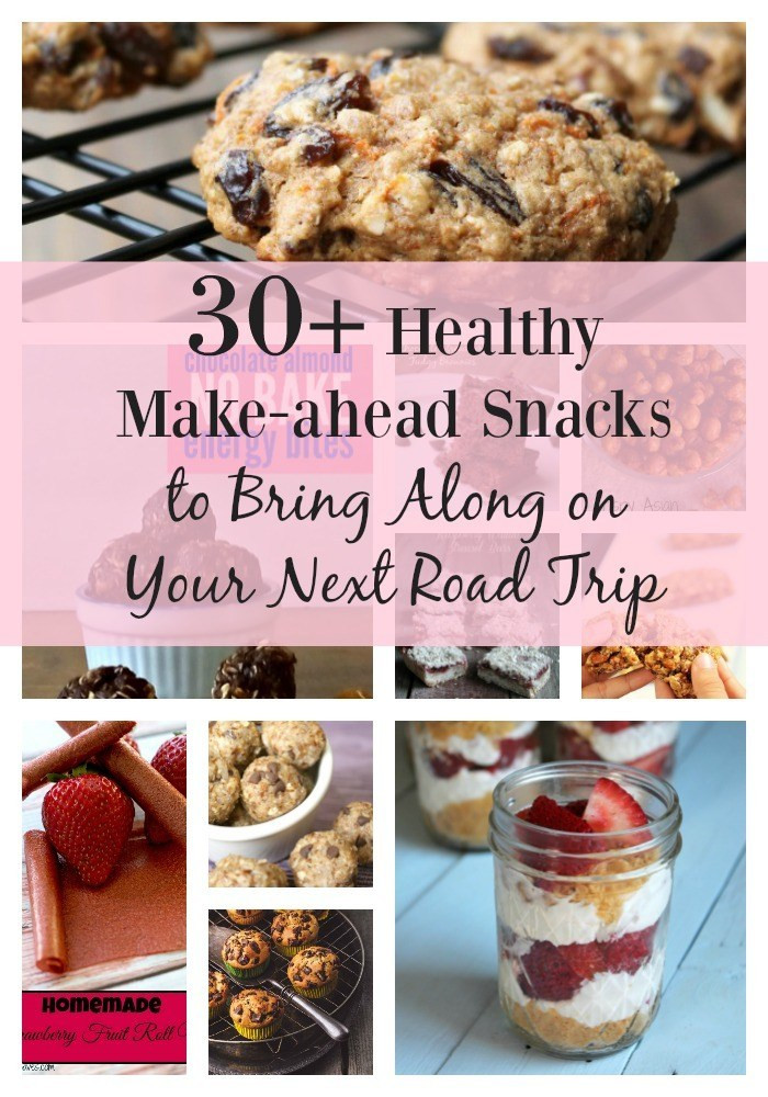 Healthy Make Ahead Snacks  30 Healthy Make ahead Snacks to Bring Along on Your Next