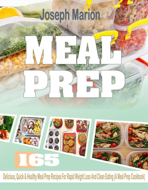 Healthy Meal Prep Recipes For Weight Loss  Meal Prep 165 Delicious Quick & Healthy Meal Prep