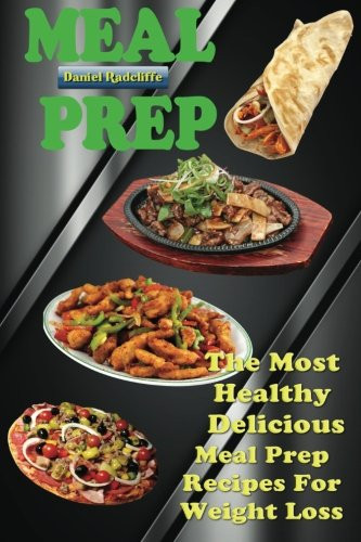 Healthy Meal Prep Recipes For Weight Loss  Meal Prep The Most Healthy Delicious Meal Prep Recipes